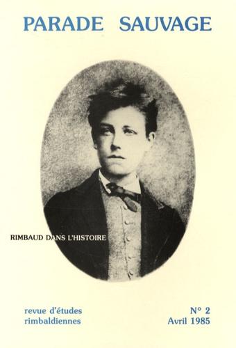 René Etiemble - Parade sauvage N° 2, Avril 1985 : Rimbaud dans l'histoire.