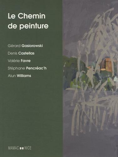 Musee d'Art Moderne de Nice - Le chemin de peinture - Gérard Gasiorowski, Denis Castellas, Valérie Favre, Stéphane Pencréac'h, Alun Williams.