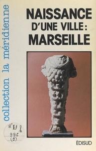 Musée d'histoire de Marseille et Max Escalon de Fonton - Naissance d'une ville : Marseille.