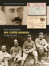Musée de Charroux (Allier) - Ma chère Maman - Lettres 1915-1918.
