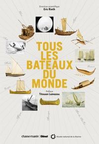 Musée de la Marine et Eric Rieth - Tous les bateaux du monde.