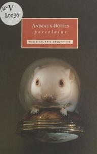 Musée des arts décoratifs et Didier Chapelot - Animaux-boîtes - Porcelaine du XVIIIe siècle.