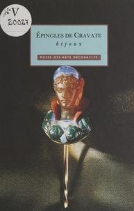 Musée des arts décoratifs et Didier Chapelot - Épingles de cravate (bijoux).