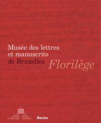 Musée des lettres et manuscrit - Musée des lettres et manuscrits de Bruxelles - Florilège.