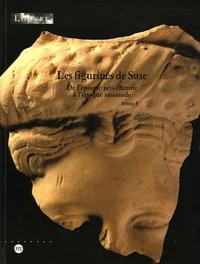 Musée du Louvre - Les figurines de Suse - Tome 1 : De l'époque néo-élamite à l'époque sassanide.