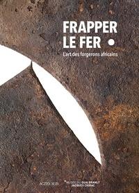Frapper le fer - Lart des forgerons africains.pdf