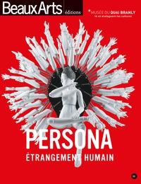 Persona, étrangement humain- Exposition, Paris, Musée du Quai Branly, 26 janvier-13 novembre 2016 -  Musée du Quai Branly |
