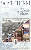 Anne-Catherine Marin - Saint-Etienne Histoire & Mémoire N° 190, avril 1998 : 160 années de communication touristique.