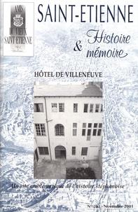 Pierre Troton - Saint-Etienne Histoire & Mémoire N° 203, novembre 200 : Hôtel de Villeneuve - Un site emblématique de l'histoire stéphanoise.