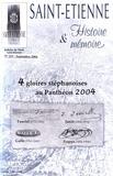 Pierre Troton - Saint-Etienne Histoire & Mémoire N° 215, septembre 20 : 4 gloires stéphanoises au Panthéon 2004.