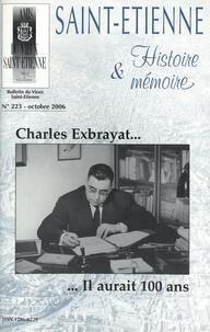 Pierre Troton - Saint-Etienne Histoire & Mémoire N° 223, octobre 2006 : Charles Exbrayat... il aurait 100 ans.