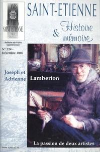 Pierre Troton - Saint-Etienne Histoire & Mémoire N° 224, décembre 200 : Joseph et Adrienne Lamberton - La passion de deux artistes.
