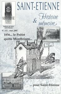 Pierre Troton - Saint-Etienne Histoire & Mémoire N° 225, mars 2007 : 1856... le Préfet quitte Montbrison pour Saint-Etienne.