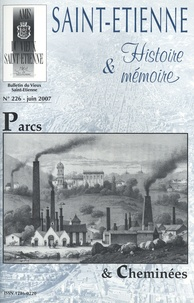 Pierre Troton - Saint-Etienne Histoire & Mémoire N° 226, juin 2007 : Parcs & cheminées.