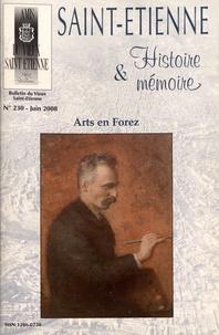 Gérard-Michel Thermeau - Saint-Etienne Histoire & Mémoire N° 230, juin 2008 : Arts en Forez.