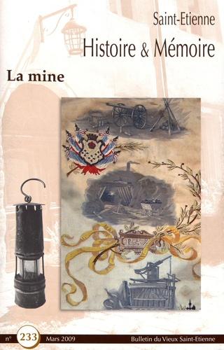 Gérard-Michel Thermeau - Saint-Etienne Histoire & Mémoire N° 233, mars 2009 : La mine.