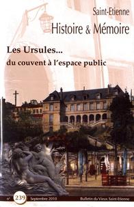 Gérard-Michel Thermeau - Saint-Etienne Histoire & Mémoire N° 239, septembre 20 : Les Ursules... du couvent à l'espace public.