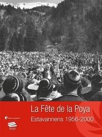 Musée gruérien - La Fête de la Poya - Tome 1, Estavannens 1956-2000.