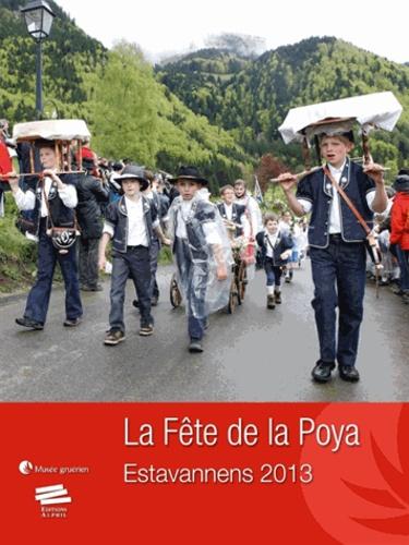 Musée gruérien - La Fête de la Poya - Tome 2, Estavannens 2013.