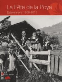 Musée gruérien - La Fête de la Poya - 2 volumes : Tome 1, Estavannens 1956-2000 ; Tome 2, Estavannens 2013.