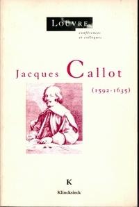 Musée Louvre service culturel et Daniel Ternois - Jacques Callot - 1592-1635, actes du colloque.