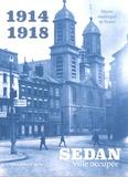 Musée municipal de Sedan - 1914-1918 Sedan, ville occupée - L'occupation de la Première Guerre mondiale dans les collections patrimoniales sedanaises.