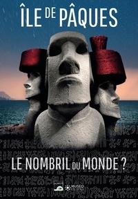 Museo Editions - Ile de Pâques - Le nombril du monde ?.