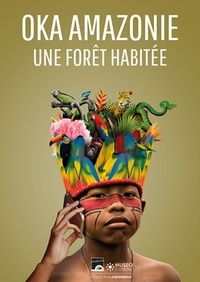 Oka Amazonie- Paroles d'une fôret habitée -  Museo Editions pdf epub