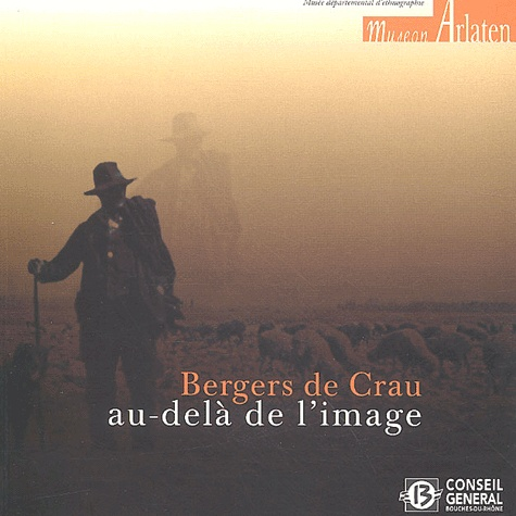 Museon arlaten - Bergers de Crau - Au-delà de l'image.