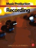 Music Production: Recording - A Guide for Producers, Engineers, and Musicians.