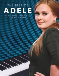 Music Sales - The Best of Adele - 12 Hit Songs arranged for Easy Piano.