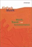 Musik, Raum und Sozialverhalten - EinFach Musik Unterrichtsmodelle.
