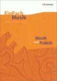 Musik und Politik. EinFach Musik - Musik und Politik. EinFach Musik.