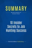 Must Read Summaries - Summaries.com / BusinessNews P  : Summary: 10 Insider Secrets To Job Hunting Success - Todd Bermont - Everything You Need To Get The Job You Want In 24 Hours – Or Less!.
