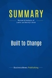 Must Read Summaries - Summary: Built to Change - Edward Lawler III and Chistopher Worley.