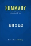 Must Read Summaries - Summary: Built to Last - James Collins and Jerry Porras.
