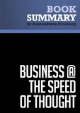Must Read Summaries - Summary: Business The Speed Of Thought - Bill Gates.
