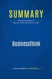 Must Read Summaries - Summary: BusinessThink - Dave Marcum, Steve Smith and Mahan Khalsa.