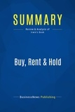 Must Read Summaries - Summary: Buy Rent and Hold - Robert Irwin.