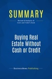 Must Read Summaries - Summary: Buying Real Estate Without Cash or Credit - Peter Conti and David Finkel.