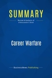 Must Read Summaries - Summary: Career Warfare - David d'Alessandro.
