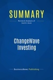 Must Read Summaries - Summary: ChangeWave Investing - Tobin Smith.