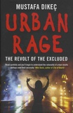 Mustafa Dikec - Urban Rage - The Revolt of the Excluded.