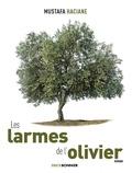 Mustafa Haciane - Les larmes de l'olivier.