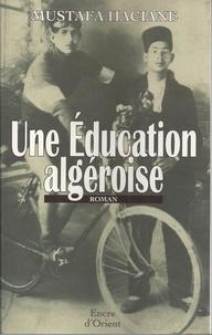 Mustafa Haciane - Une éducation algéroise.