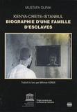 Mustafa Olpak - Biographie d'une famille d'esclaves - Kenya-Crète-Istanbul.