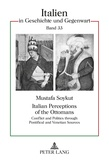 Mustafa Soykut - Italian Perceptions of the Ottomans - Conflict and Politics through Pontifical and Venetian Sources.