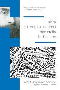 Mustapha Afroukh - L'islam en droit international des droits de l'homme.