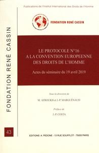 Mustapha Afroukh et Jean-Pierre Marguénaud - Le protocole n° 16 à la Convention européenne des droits de l'homme.