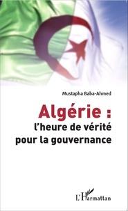 Mustapha Baba-Ahmed - Algérie : l'heure de vérité pour la gouvernance.